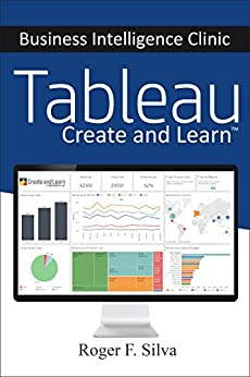Tableau - Business Intelligence Clinic: Create and Learn by [Roger F. Silva]