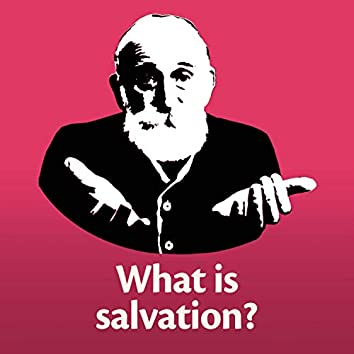 What is Salvation?
