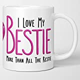 Best Friend Coffee Mug For Women - I Love My Bestie More Than All The Restie. Friendship Tea Cup Gift For Her. Pink Heart. I Love You Forever, My Person. For Birthday, Anniversary.