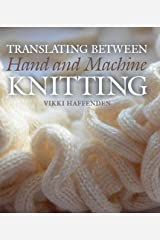 Translating Between Hand & Machine Knit Hardcover