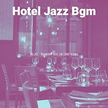 Trio Jazz - Background Music for Luxury Resorts
