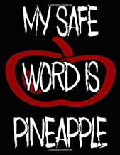 My Safe Word Is Pineapple Notebook: Blank Line Composition Writing College Ruled Journal