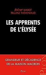 Les apprentis de l'Élysée de Jérémy MAROT