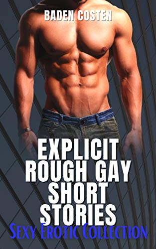 Explicit Rough Gay Short Stories: Sexy Erotic Collection (English Edition)