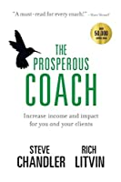 The Prosperous Coach: Increase Income and Impact for You and Your Clients (The Prosperous Series)