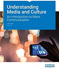 Understanding Media and Culture: An Introduction to Mass Communication v2.0