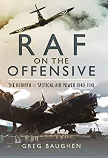 RAF On the Offensive: The Rebirth of Tactical Air Power 1940–1941