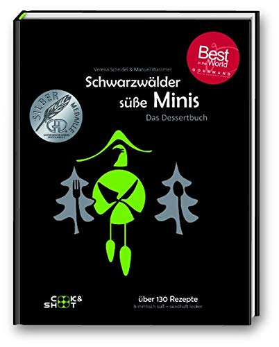 """Schwarzwälder süße Minis - """"Beste Kochbuchserie des Jahres"""" weltweit: Ausgezeichnet bei den """"Gourmand World Cookbook Awards 2019"""" in Macau/China: Das ... (Kochbuchserie Schwarzwälder Tapas)"""