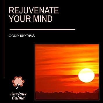 Rejuvenate Your Mind - Godly Rhythms