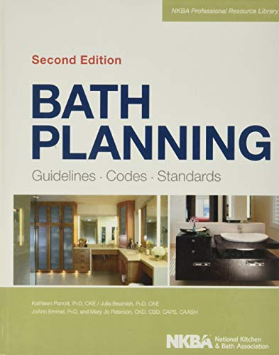 Compare Textbook Prices for Bath Planning: Guidelines, Codes, Standards 2 Edition ISBN 9781118362488 by NKBA (National Kitchen and Bath Association)