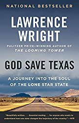 Books Set in Texas: God Save Texas: A Journey Into the Soul of the Lone Star State by Lawrence Wright. texas books, texas novels, texas literature, texas fiction, texas authors, best books set in texas, popular books set in texas, texas reads, books about texas, texas reading challenge, texas reading list, texas travel, texas history, texas travel books, texas books to read, novels set in texas, books to read about texas, dallas books, houston books, san antonio books, austin books