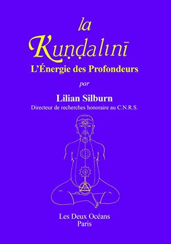 Kundalini jeb Dziļumu enerģija: vispārīgs pētījums saskaņā ar Kasmīra nedualistiskā sivaisma tekstiem