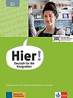 Hier! B1. Intensivtrainer fuer Zweitschriftlernende mit Audios: Deutsch fuer die Integration. Intensivtrainer fuer Zweitschriftlernende mit Audios