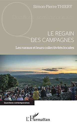 Le regain des campagnes: Les ruraux et leurs collectivités locales