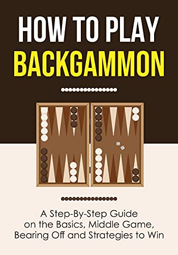 Compare Textbook Prices for How to Play Backgammon: A Step-By-Step Guide on the Basics, Middle Game, Bearing Off and Strategies to Win  ISBN 9781955423403 by Press, Discover