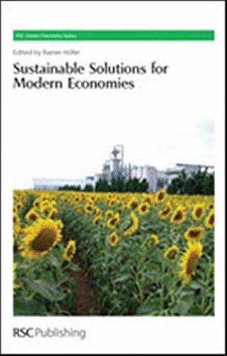 Sustainable Solutions for Modern Economies (Green Chemistry Series, Volume 4)