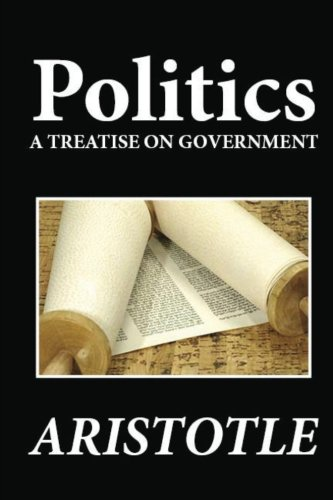 Download Politics: A Treatise on Government 1481274651