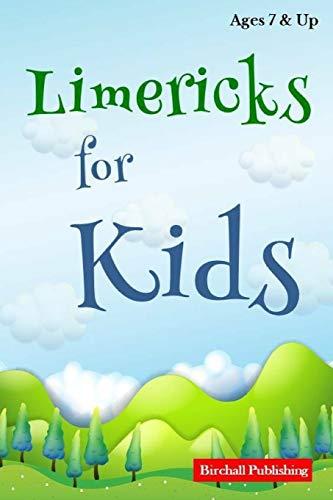 Limericks for Kids: Short Limerick Poems for Children Age 7 & Up