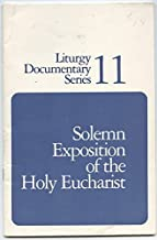 Solemn exposition of the Holy Eucharist (Liturgy documentary series)