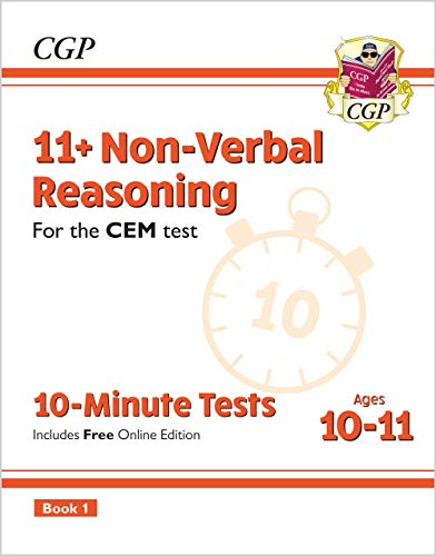 11+ CEM 10-Minute Tests: Non-Verbal Reasoning - Ages 10-11 Book 1 (with Online Edition): unbeatable preparation for the 2020 and 2021 exams (CGP 11+ CEM)