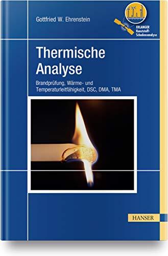 Thermische Analyse: Brandprüfung, Wärme- und Temperaturleitfähigkeit, DSC, DMA, TMA