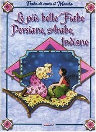 Le più belle fiabe persiane, arabe, indiane