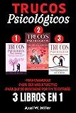 Trucos Psicológicos - Para enamorar , Para ser mas Atractivo , Para que se Obsesione por ti y te Extrañe: 3 Libros en 1
