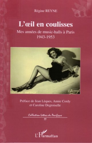 L'Oeil en coulisses : Mes débuts sur scène: Mes années de music-halls à Paris - 1943-1953 (Lettres du Pacifique t. 11)
