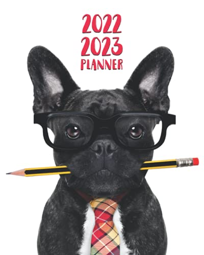 2022-2023 Planner: Cute 2 Year Daily Weekly Monthly Organizer Calendar Agenda with Notes, To Do Lists, Vision Boards & Inspirational Quotes   Fantastic French Bulldog