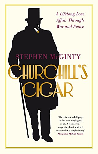 Download Churchill's Cigar: A Lifelong Love Affair Through War And Peace 