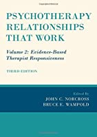 Psychotherapy Relationships That Work: Evidence-Based Therapist Responsiveness