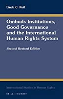 Ombuds Institutions, Good Governance and the International Human Rights System (International Studies in Human Rights)