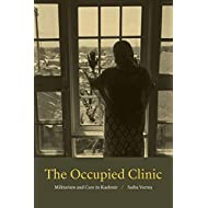 The Occupied Clinic: Militarism and Care in Kashmir