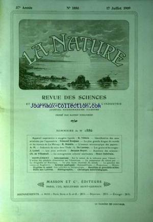 NATURE (LA) [No 1886] du 17/07/1909 - APPAREIL RESPIRATOIRE A OXYGENE LIQUIDE PAR VILLERS - LES EAUX MINERALES PAR L'AQUAMETRIE PAR BONJEAN - TRAVAUX DE LA MERSEY PAR BONNIN - LES PAPIERS - LE MICA DANS L'INDE PAR DE LAUNAY - LES GRAINS ET LES ORAGES PAR LOISEL - LES YEUX ARTIFICIELS PAR BOYER - LE MONOGRAMME COLONIAL NEERLANDAIS PAR DEHERAIN - CH. DE VILLEDEUIL.