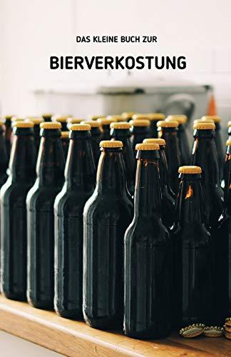 Das kleine Buch zur Bierverkostung: Auch Wasser wird zum edlen Tropfen, mischt man es mit Malz und Hopfen | Bier Tasting | Notizbuch zur Bierprobe | ... DIN A5 | Geschenkidee für Bierliebhaber