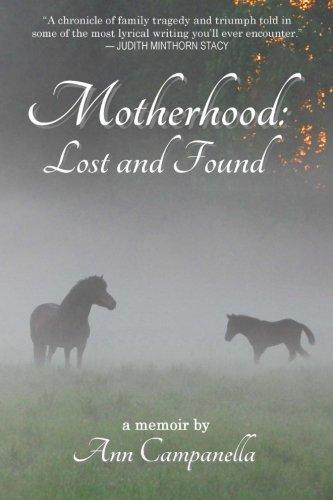 Motherhood: Lost and Found: A memoir