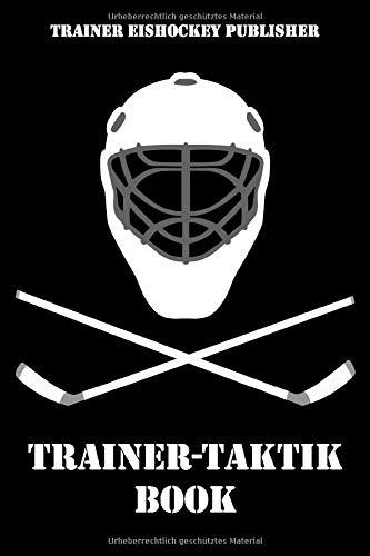 Eishockey: Trainer-Taktik Buch | Für Taktik, Strategie & Training | 105 Spielfeld- und punktierte Seiten | Format ca. A5 |