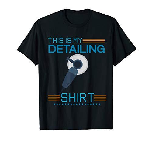 Detailing Detailer Detail car wash polishing wax T-Shirt