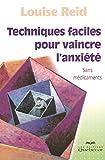 TECHNIQUES FACILES POUR VAINCRE L'ANXIETE