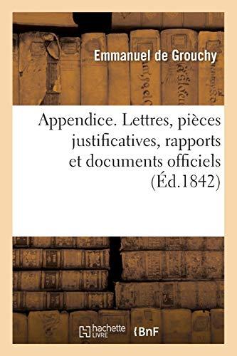 Appendice. Lettres, pièces justificatives, rapports et documents officiels: inédits pour la plupart