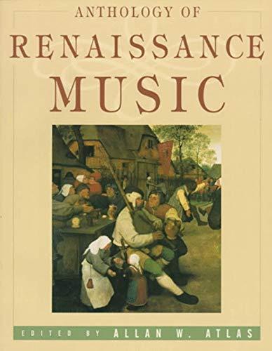 Anthology of Renaissance Music: Western Europe 1400-1600...