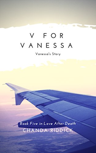 V for Vanessa: Vanessa's Story (Love After Death Book 5) (English Edition)