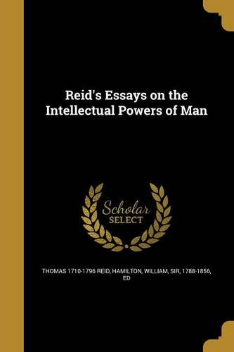 Reid's Essays on the Intellectual Powers of Man