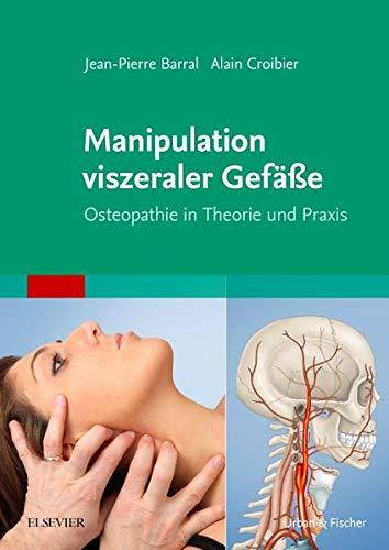Barral, Jean-Pierre<br />Manipulation viszeraler Gefäße: Osteopathie in Theorie und Praxis - jetzt bei Amazon bestellen