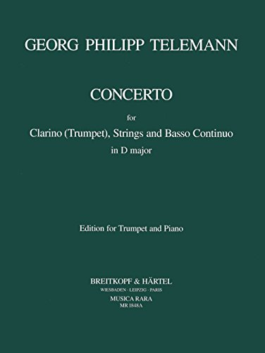Concerto in D-dur TWV 51:D7 - Ausgabe für Trompete und Klavier (MR 1848a)