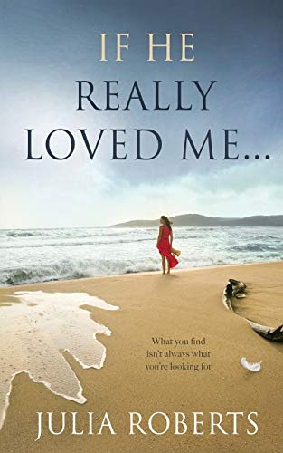 If He Really Loved Me... (The Liberty Sands Trilogy)