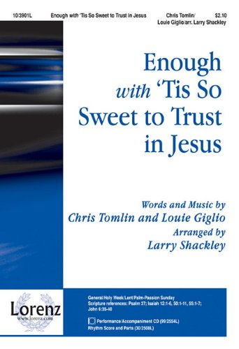 Enough with \'Tis So Sweet to Trust in Jesus