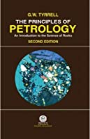 Principles of Petrology: An Introduction to the Science of Rocks 2nd edn [Paperback] Tyrrell, G W