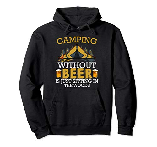 Camping Without Beer Urlaub Natur Alkohol Zelten Lustig Pullover Hoodie