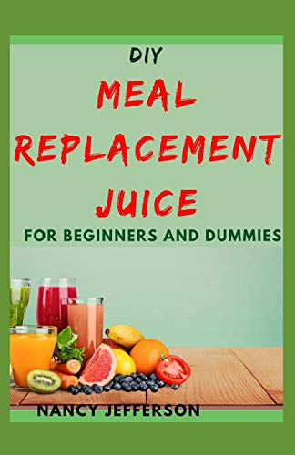 DIY Meal Replacement Juice For Beginners and Dummies